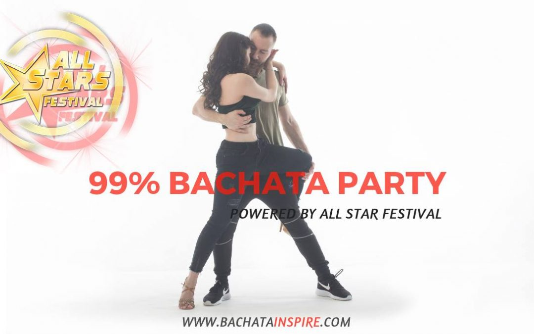 99% Bachata Party! Powered by All Stars Festival